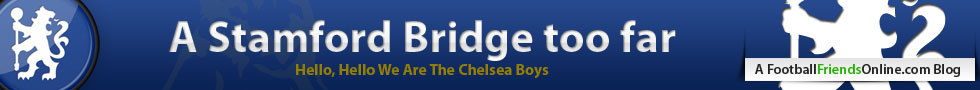 A Stamford Bridge Too Far |Chelsea Fan Blog | Opinions & Transfer News